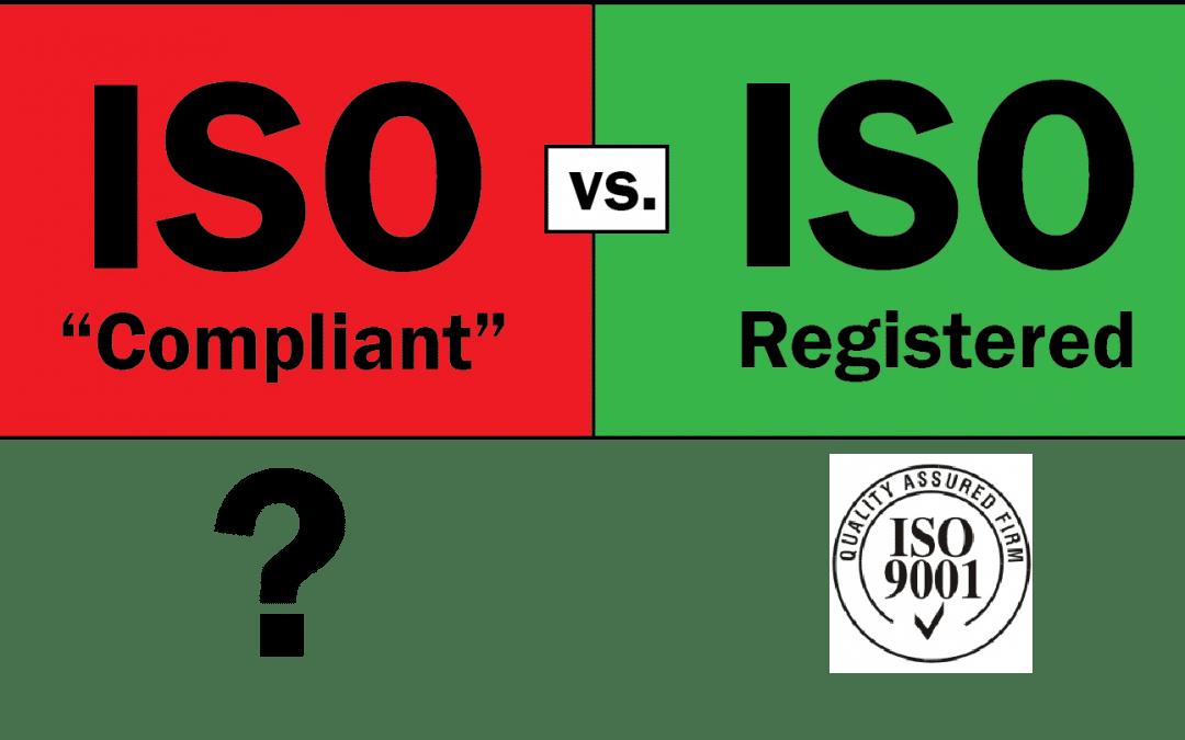 ISO 9001 Registered vs ISO Compliant